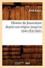 Histoire Du Jansenisme Depuis Son Origine Jusqu'en 1644 (Paperback or Softback)