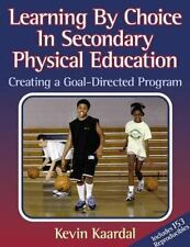 Learning by Choice in Secondary Physical Education: Creating a Goal-Directed Pro