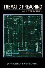 Thematic Preaching: An Introduction: By Jane Ranney Rzepka, Kenneth W Sawyer