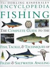 Encyclopedia of Fishing: The Complete Guide to the