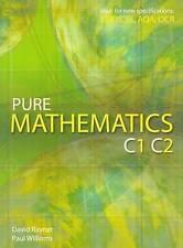 Pure Mathematics C1 C2 by Paul Williams, David Rayner (Paperback, 2004)