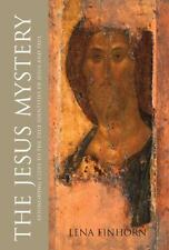 The Jesus Mystery: Astonishing Clues to the True Identities of Jesus and Paul E