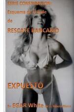 Conspiracy: Serie Conspiracion Esquema de Fraude de Rescate Bancario :...