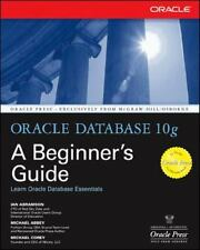 Oracle Press: Oracle Database 10g by Michael Abbey, Ian Abramson and Michael...