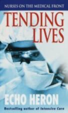 Tending Lives: Nurses on the Medical Front by Heron, Echo, Good Book