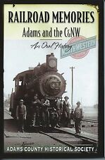 Railroad Memories Adams & the C& NW - An Oral History by Michael Goc (2012 Soft)