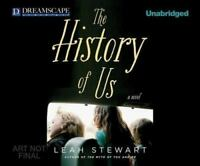 The History of US by Leah Stewart (2013 CD Unabridged) Audio Book Free Shipping!