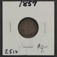 1857 10c LIBERTY SEATED DIME LOT#E516
