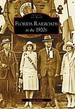 Florida Railroads in the 1920s (FL) (Images of Rail), Gregg Turner, New Book