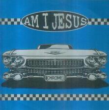 """7"""" Am I Jesus/Chrome (EP) D"""
