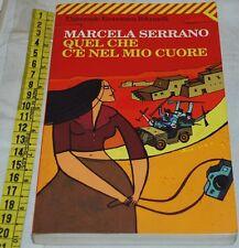 SERRANO Marcela - QUEL CHE C'è NEL MIO CUORE - UE Feltrinelli - libri usati