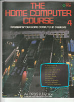THE HOME COMPUTER COURSE Magazine Issue 4 - Micros On The Move (1985)