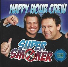 Happy Hour Crew - Super Smoker   2 tr.  cd single  + ringtone