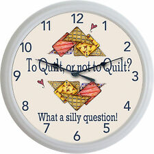 Quilting Sewing To Quilt or Not to Quilt? What a Silly Question! Wall Clock New