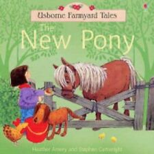 Preschool Story Book - Usborne Farmyard Tales: THE NEW PONY - NEW