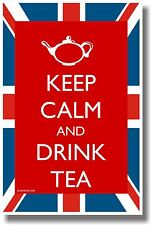 Keep Calm and Drink Tea- NEW Humor Poster