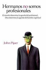 Hermanos No Somos Profesionales: El Mundo Determina La Agenda del Profesional, D