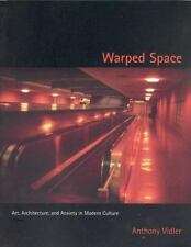 Warped Space: Art, Architecture, and Anxiety in Modern Culture, Vidler, Anthony,