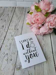 I can't say I do without you Wedding proposal card - Bridesmaid - Usher