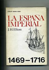J-H.Elliot # LA ESPANA IMPERIAL 1469-1716# Editorial Vicens Vives 1987