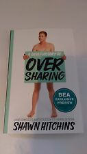 2017 SIGNED ARC/Softcover A Brief History of Oversharing: Shawn Hitchins