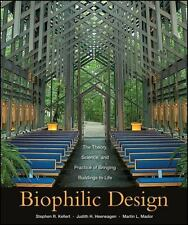 Biophilic Design : The Theory, Science, and Practice of Bringing Buildings to...