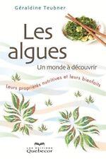 LES ALGUES : LEURS PROPRIETES NUTRITIVES ET LEURS BIENFAITS - GERALDINE TEUBNER
