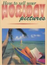 How to Sell Your Holiday Pictures,John Wade