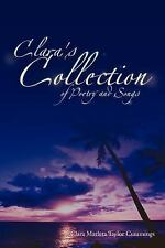 Clara's Collection of Poetry and Songs by Clara Marleta Taylor Cummings...
