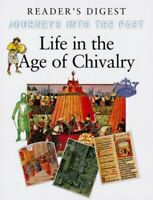 Daily Life in the Age of Chivalry - Journeys into the P... by Nick Yapp Hardback