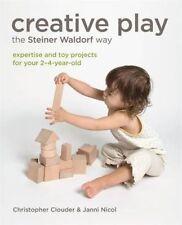 Creative Play the Steiner Waldorf Way by C Clouder, J Nicol NEW BOOK (P/B 2014)