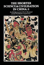 THE SHORTER SCIENCE AND CIVILISATION IN CHINA: AN ABRIDGEMENT OF JOSEPH NEEDHAM'