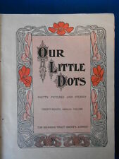 EDWARDIAN CHILDRENS FICTION: OUR LITTLE DOTS ANNUAL 1914: VERY GOOD CONDITION