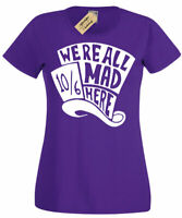 Womens Mad Hatter T-Shirt We are all here alice wonderland ladies