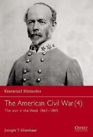 The American Civil War War in the West, 1863-1865 No. 11 Osprey Reference Book