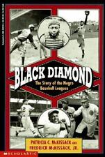 Black Diamond: The Story of the Negro Baseball Leagues McKissack, Patricia C.,