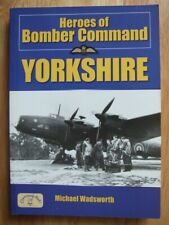 Heroes of Bomber Command: Yorkshire - Michael Wadsworth (Aviation History)