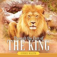 Through the Eyes of the King: Words From the Lion of Judah, the Great I am. Espe