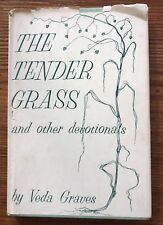 1958 HC DJ The Tender Grass And Other Devotionals Veda Graves Excellent Referenc