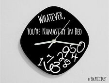 Whatever, you're Namast'ay in bed / Oval Black - Wall Clock