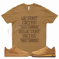Wheat GRIND DIFFERENT Shirt for Nike Wheat Air Force 1 4 6 13 Dunk SB Mocha Flax