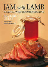 Jam with Lamb: Seasonal West Country Cooking, Richard Guest   Hardcover Book   G