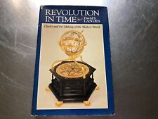Revolution in Time : Clocks and the Making of the Modern World by David S 3156B