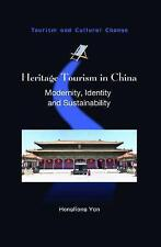 Heritage Tourism in China: Modernity, Identity and Sustainability by...