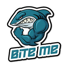 Bite Me Shark Sticker Decal Boat Fishing Tackle 4x4 #5960ST