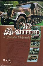 Die Kfz-Nummern der Deutschen Wehrmacht - Walter E. Seifert