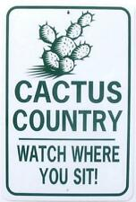 CACTUS COUNTRY Watch Where You Step! 12X18 Aluminum Desert Sign  Won't rust fade
