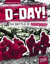 D-Day: The Battle of Normandy (Bloodiest Battles)