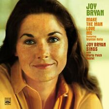 Joy Bryan: MAKE THE MAN LOVE ME + JOY BRYAN SINGS (2 LPS ON 1 CD)