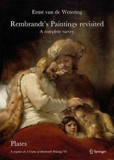 Corpus of Rembrandt Paintings VI : Rembrandt's Paintings Revisited - A Comple...